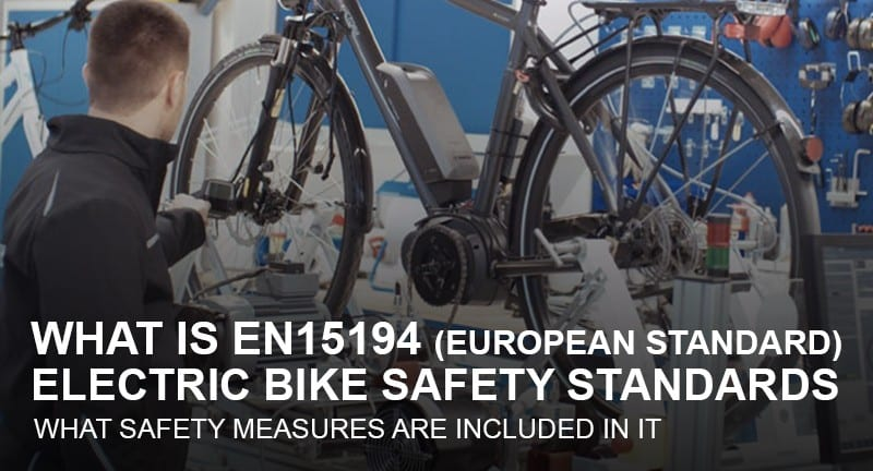 Electric Bike Safety Standards & What Is EN15194